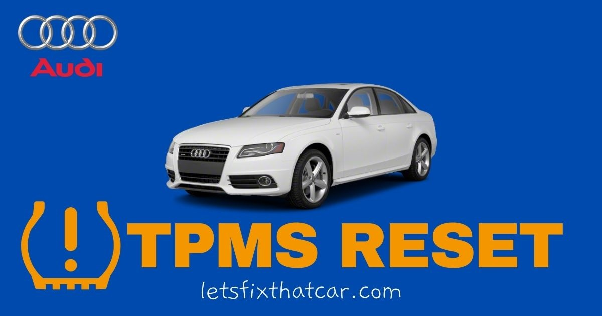 HOW TO RESET the TPMS light on Audi A4 & A4 Quattro