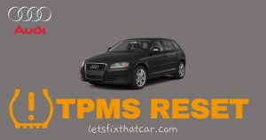 HOW TO RESET the TPMS on Audi A3 & A3 Quattro