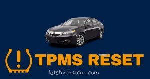 TPMS RESET: Acura TL 2005-2014 Tire Pressure Monitoring System Relearn