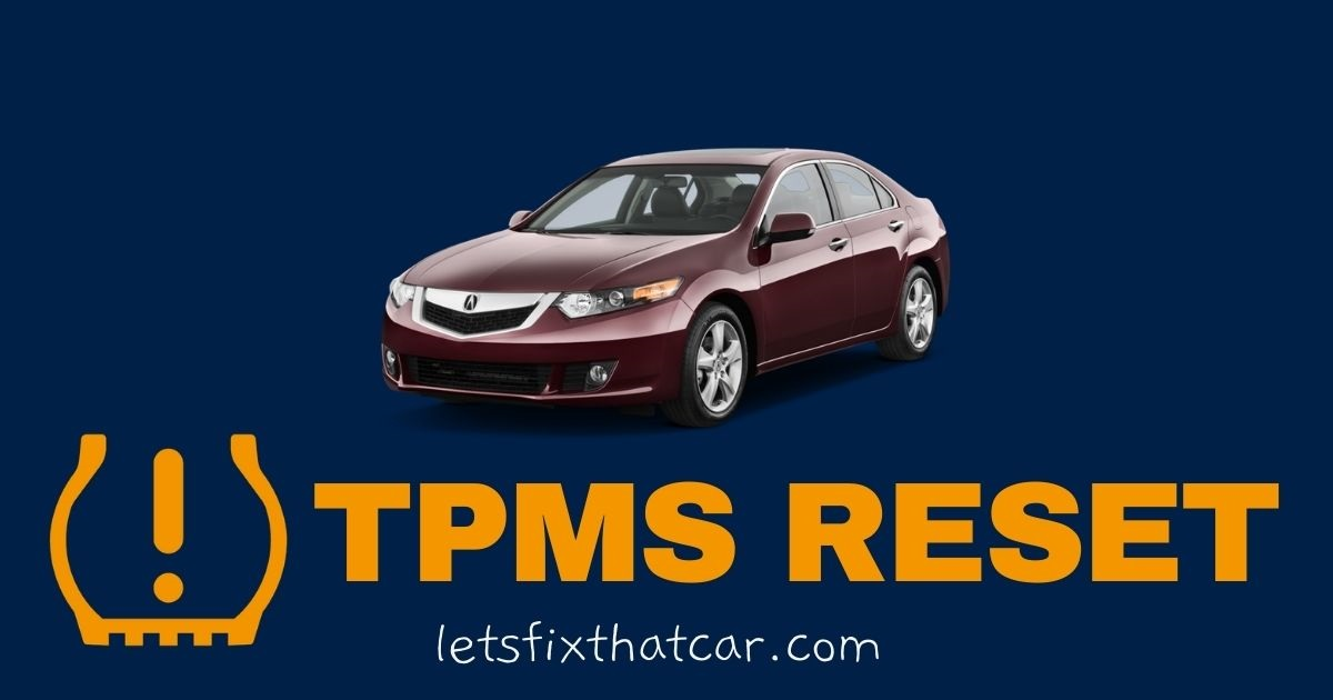 TPMS Reset- Acura TSX 2007-2014 Tire Pressure Monitoring System Relearn