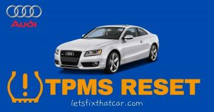 TPMS Reset Audi A5 & A5 Quattro TPMS Tire Pressure Monitoring System Relearn