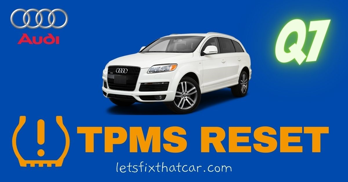TPMS Reset- Audi Q7 2005-2009 Tire Pressure Monitoring System Relearn