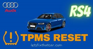 TPMS Reset -Audi RS4 2007-2009 Tire Pressure Monitoring System Relearn