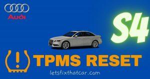 TPMS Reset: Audi S4 2002-2009 Tire Pressure Monitoring System Sensor Relearn