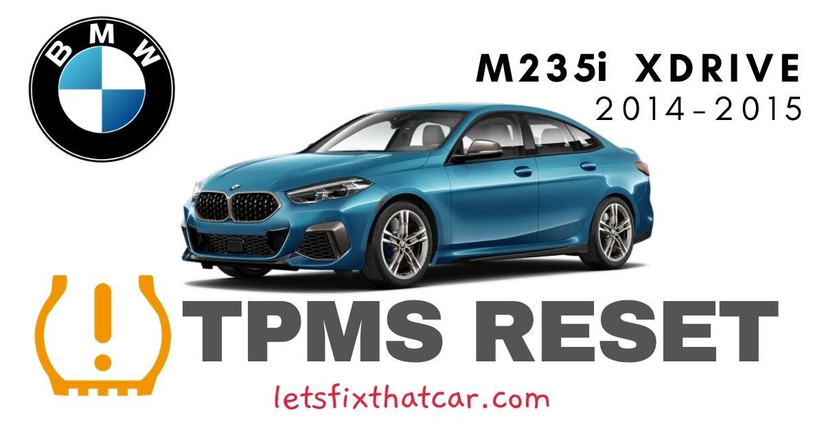 TPMS Reset BMW M235i (incl xDrive) 2014-2015 Tire Pressure Sensor
