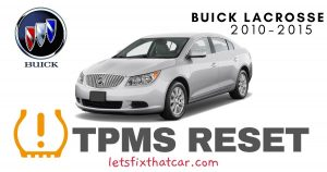 TPMS Reset: Buick Lacrosse 2010-2015 Tire Pressure Sensor