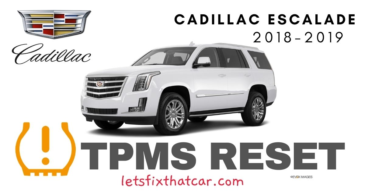 TPMS Reset-Cadillac Escalade 2018-2019 Tire Pressure Sensor