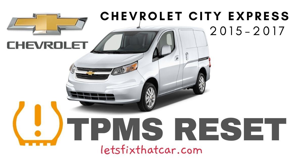 TPMS Reset: Chevrolet City Express 2015 – 2017 Tire Pressure Sensor