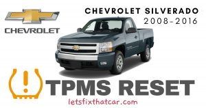 TPMS Reset: Chevrolet Silverado 2008-2016 Tire Pressure Sensor