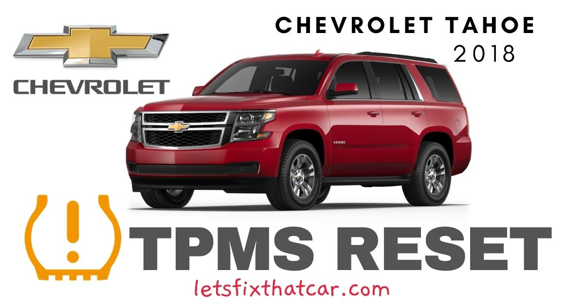 TPMS Reset-Chevrolet Tahoe 2018 Tire Pressure Sensor