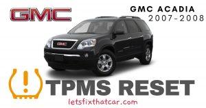 TPMS Reset-GMC Acadia 2007-2008 -Tire Pressure Sensor
