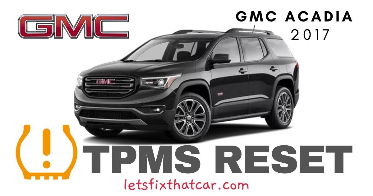TPMS Reset-GMC Acadia 2017 Tire Pressure Sensor
