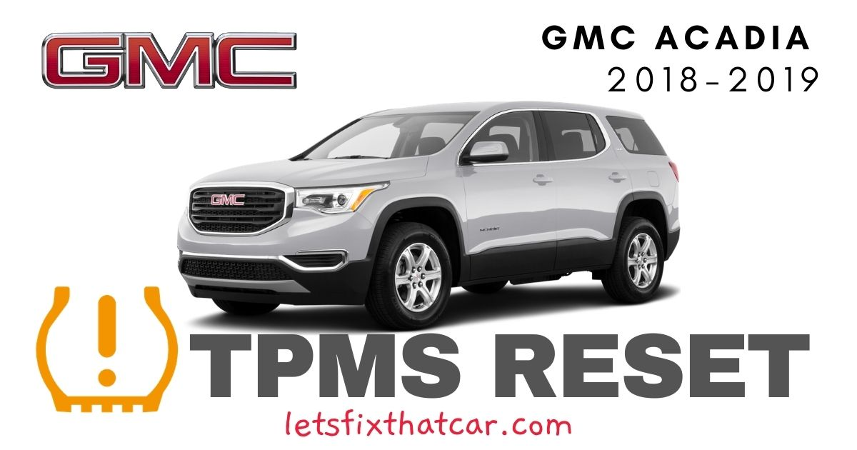 TPMS Reset-GMC Acadia 2018-2019 Tire Pressure Sensor