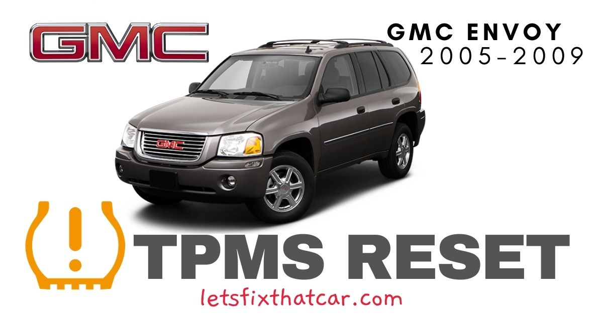 TPMS Reset-GMC Envoy 2005-2009 Tire Pressure Sensor