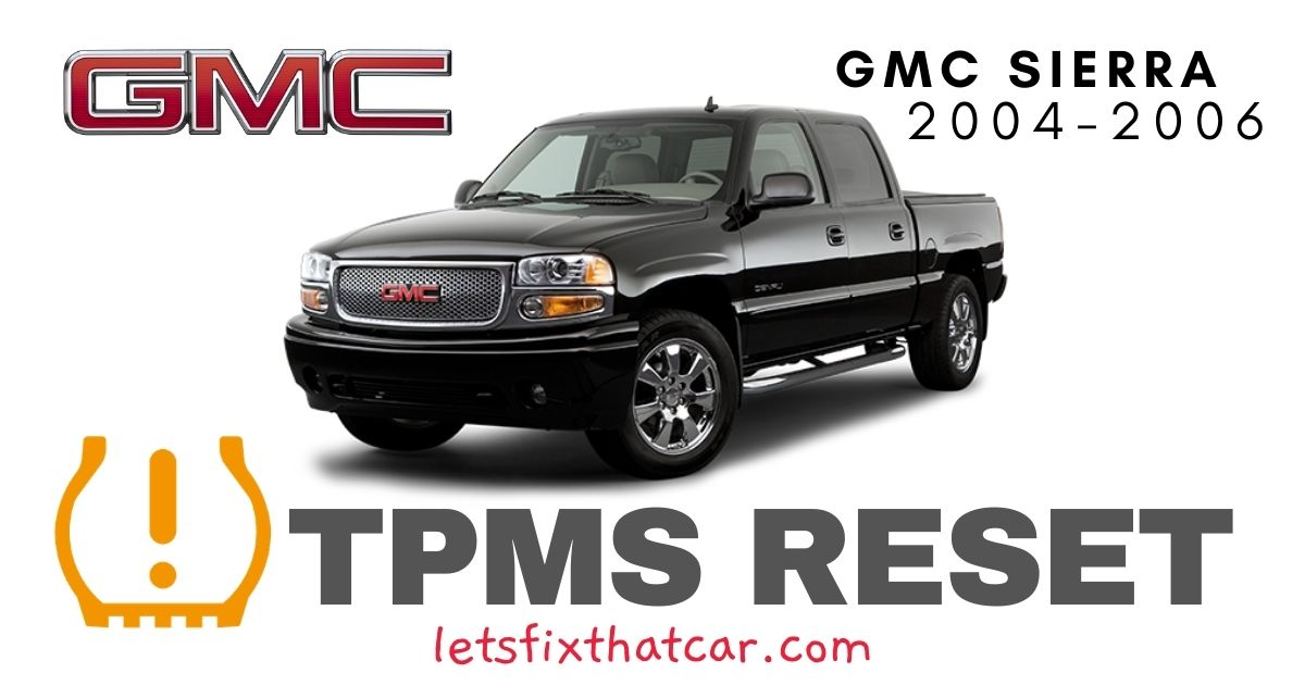TPMS Reset-GMC Sierra 2004-2006 Tire Pressure Sensor