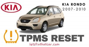 TPMS Reset- KIA Rondo 2007-2010 Tire Pressure Sensor