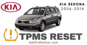 TPMS Reset-KIA Sedona 2006-2014 Tire Pressure Sensor