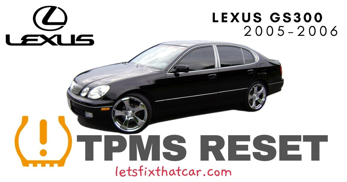 TPMS Reset-Lexus GS300 2005-2006 Tire Pressure Sensor