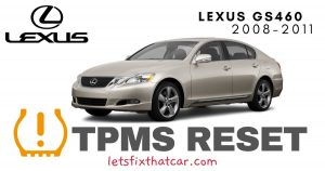 TPMS Reset-Lexus GS460 2008-2011 Tire Pressure Sensor