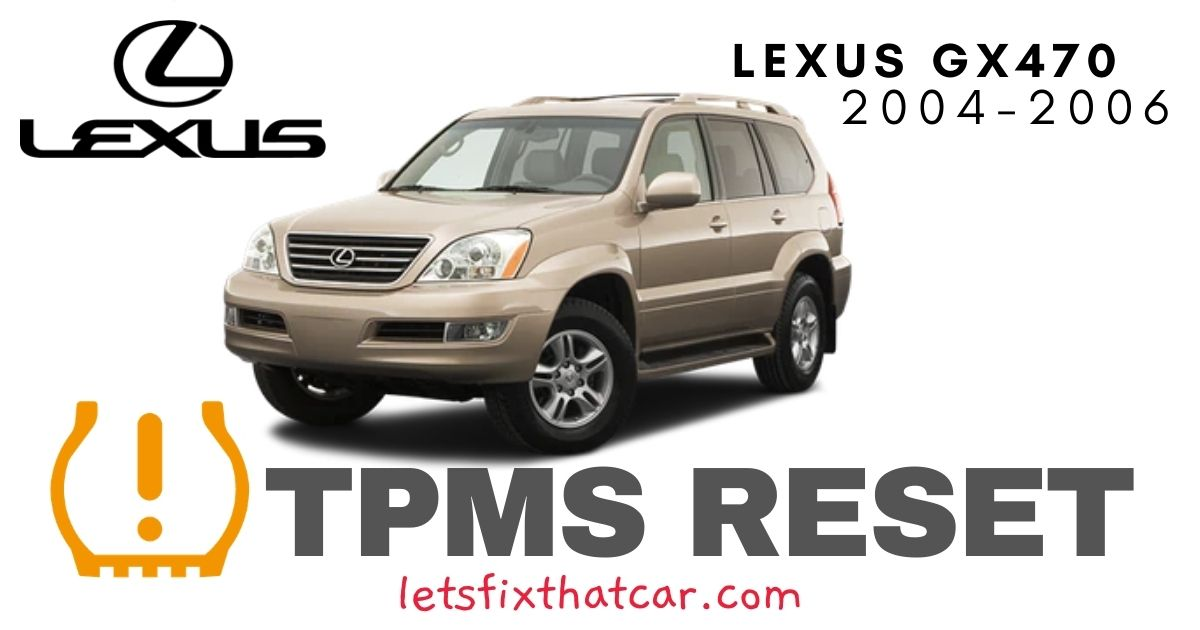 TPMS Reset-Lexus GX470 2004-2006 Tire Pressure Sensor