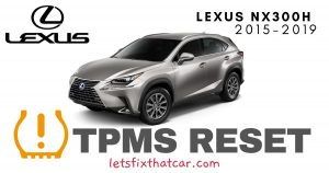 TPMS Reset-Lexus NX300h 2015-2019 Tire Pressure Sensor