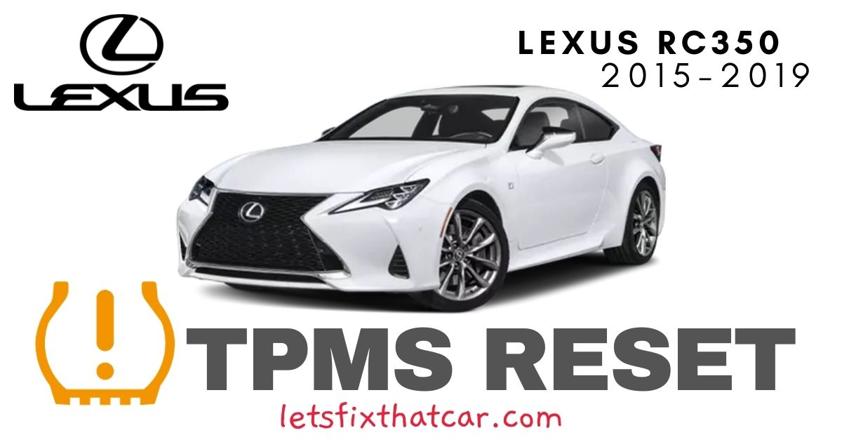 TPMS Reset-Lexus RC350 2015-2019 Tire Pressure Sensor