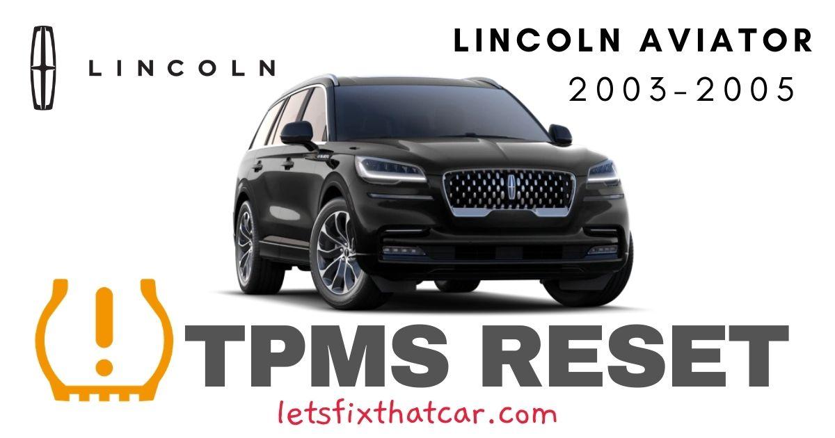 TPMS Reset- Lincoln Aviator 2003-2005 Tire Pressure Sensor