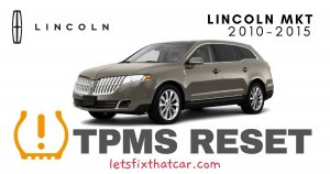TPMS Reset-Lincoln MKT 2010-2015 Tire Pressure Sensor