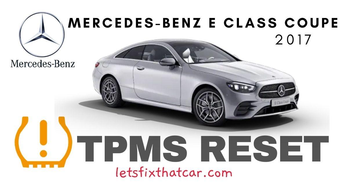 TPMS Reset-Mercedes-Benz E Class Coupe 2017 Tire Pressure Sensor