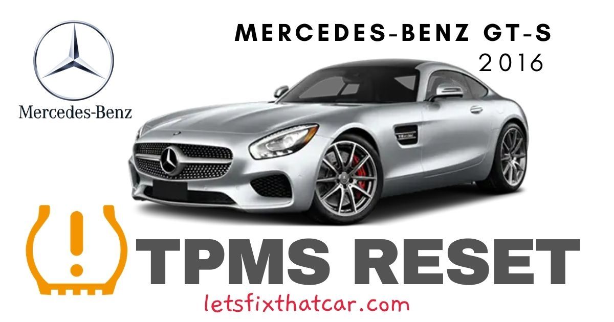 TPMS Reset- Mercedes-Benz GT-S 2016 Tire Pressure Sensor
