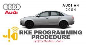 KeyFob RKE Programming Procedure: Audi A4 2004