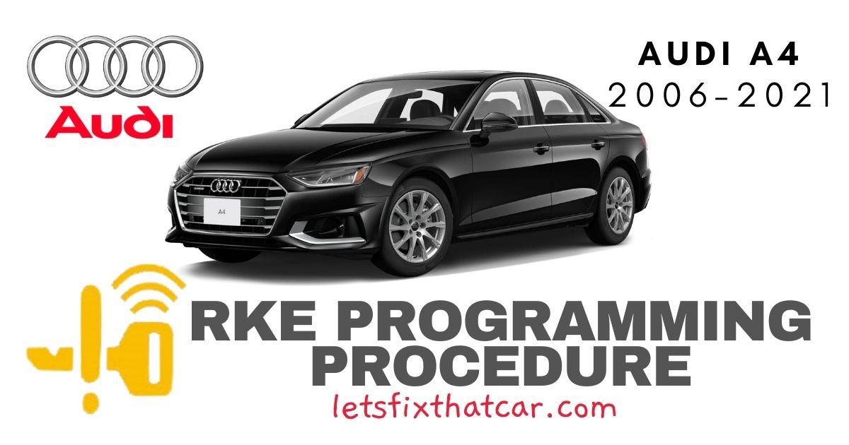 KeyFob RKE Programming Procedure-Audi A4 2006-2021