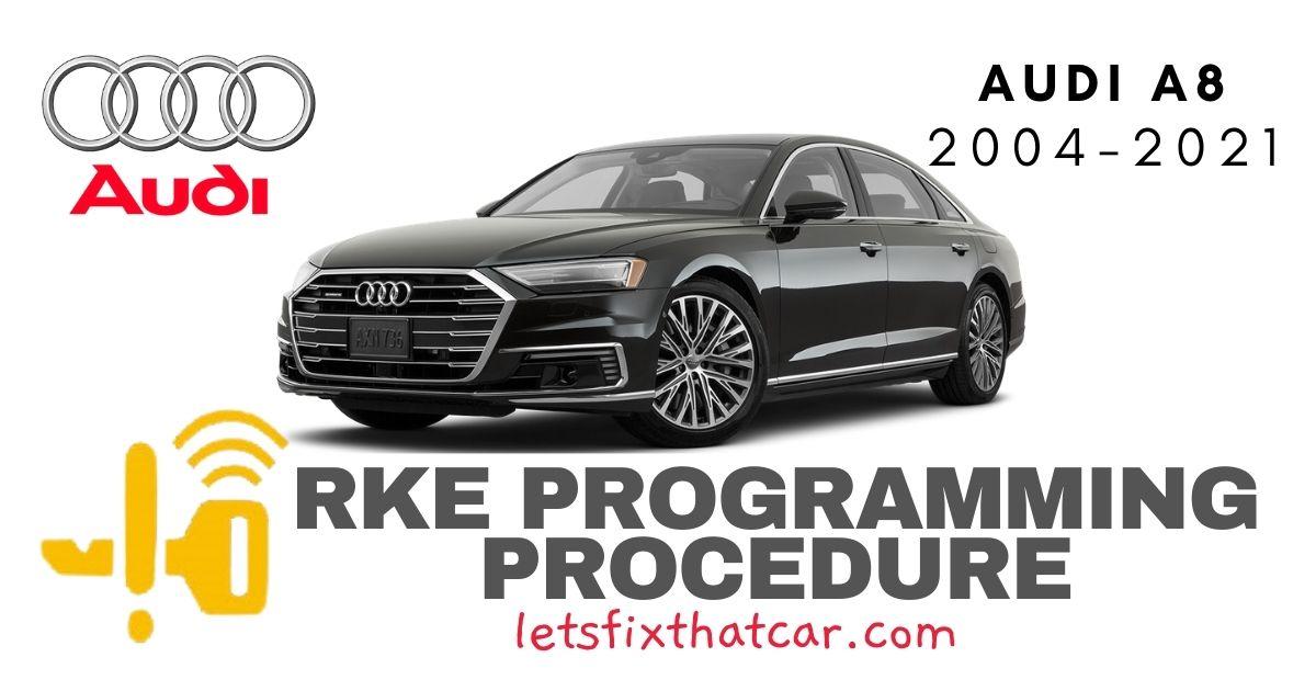 KeyFob RKE Programming Procedure-Audi A8 2004-2021