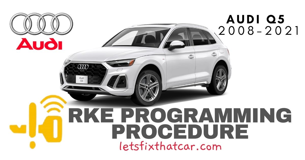 KeyFob RKE Programming Procedure-Audi Q5 2008-2021