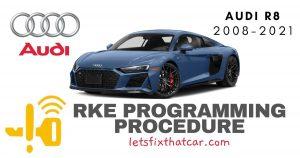KeyFob RKE Programming Procedure- Audi R8 2008-2021