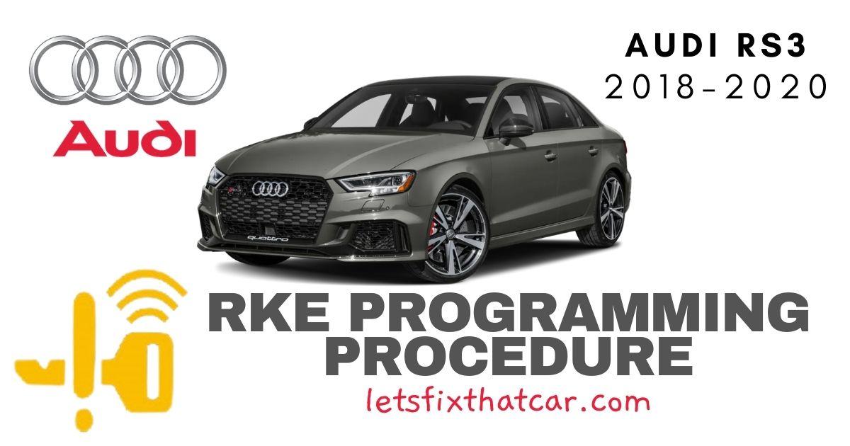 KeyFob RKE Programming Procedure-Audi RS 3 2018-2020