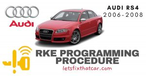 KeyFob RKE Programming Procedure-Audi RS 4 2006-2008