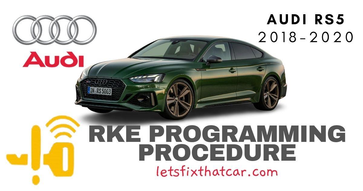 KeyFob RKE Programming Procedure-Audi RS 5 2018-2020