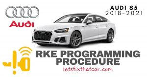 KeyFob RKE Programming Procedure-Audi S5 2018-2021