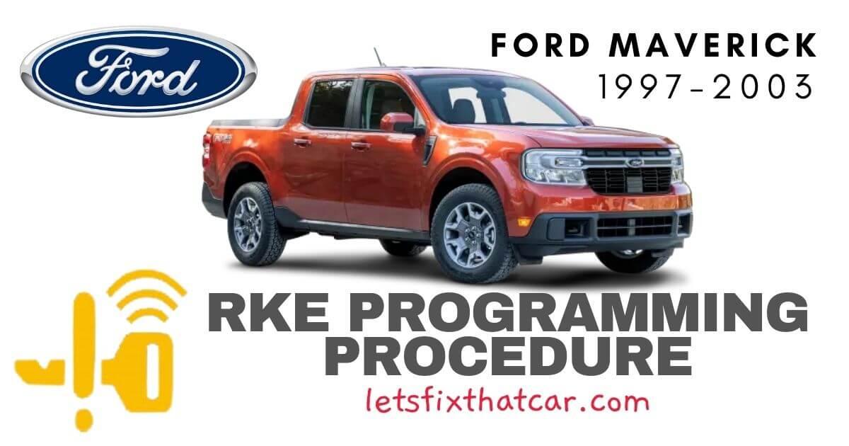 KeyFob RKE Programming Procedure-Ford Maverick 1997-2003
