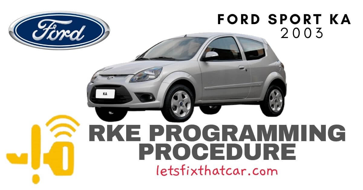 KeyFob RKE Programming Procedure-Ford Sport KA 2003