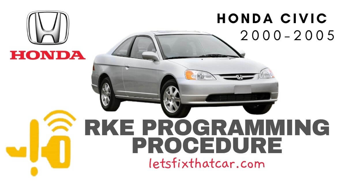 KeyFob RKE Programming Procedure-Honda Civic 2000-2005