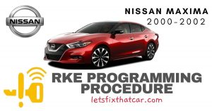 KeyFob RKE Programming Procedure-Nissan Maxima 2000-2002
