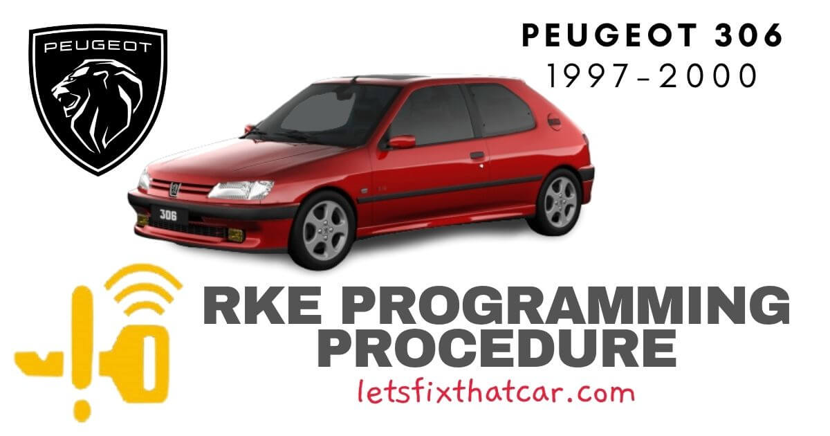 KeyFob RKE Programming Procedure-Peugeot 306 1997-2000
