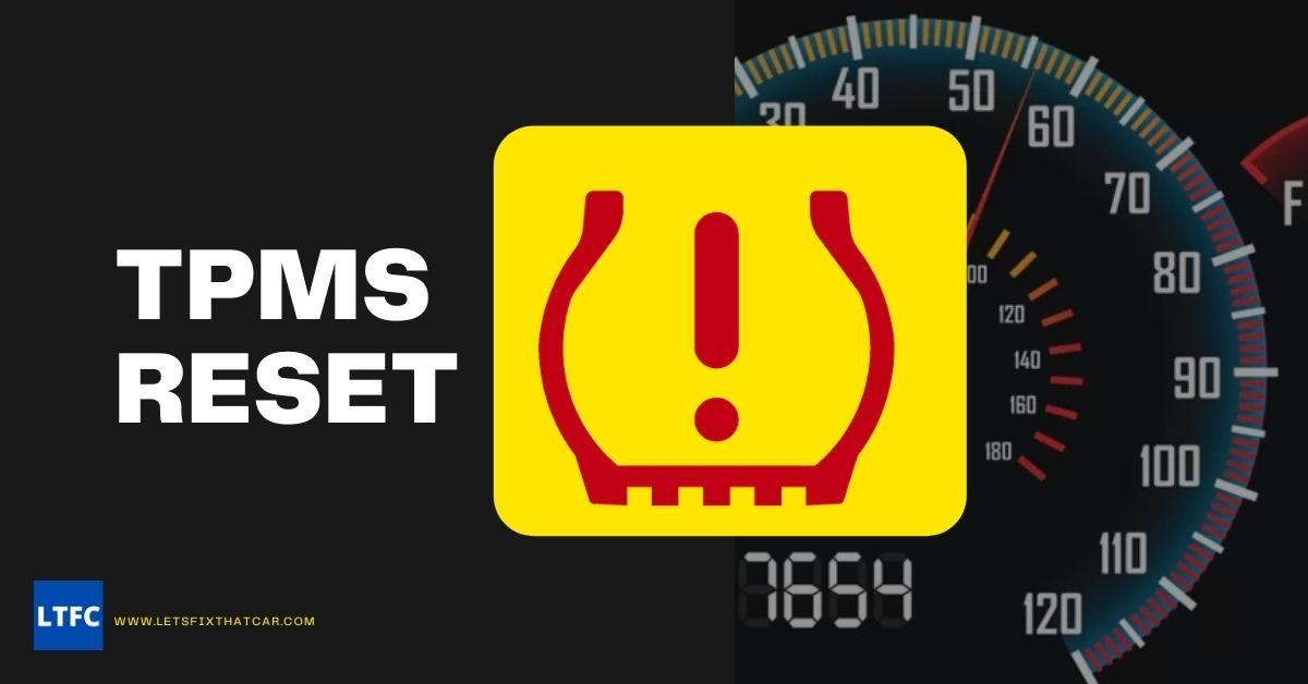 Lets Fix That Car TPMS Reset