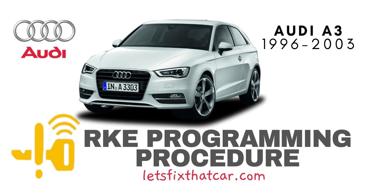RKE Programming Procedure- Audi A3 1996-2003