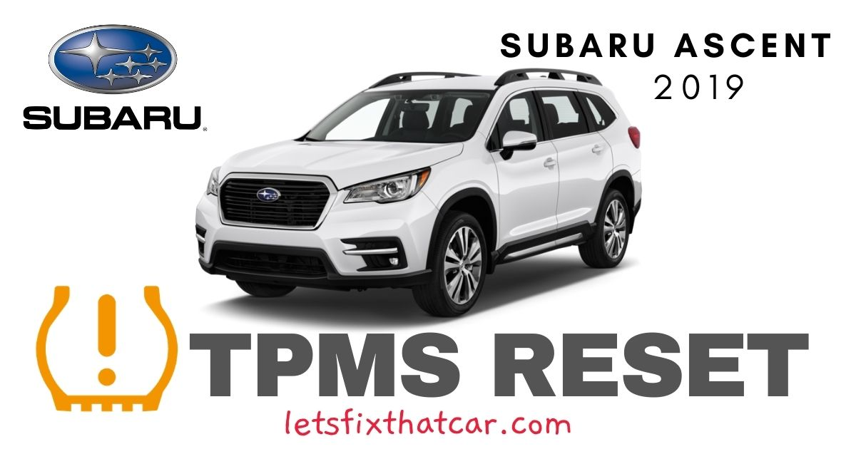TPMS Reset- Subaru Ascent 2019 Tire Pressure Sensor