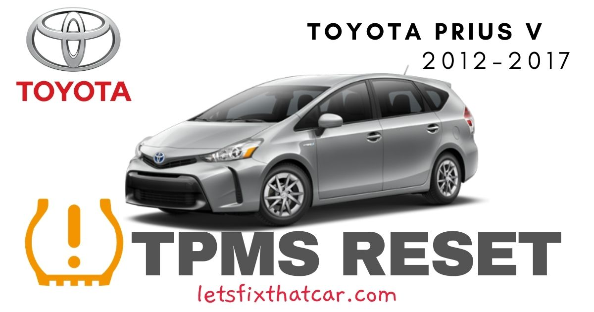 TPMS Reset-Toyota Prius V 2012-2017 Tire Pressure Sensor