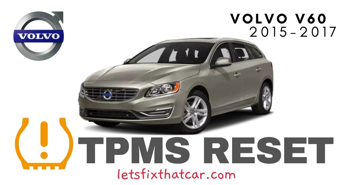 TPMS Reset- Volvo V60 2015-2017 Tire Pressure Sensor