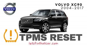 TPMS Reset- Volvo XC90 2004-2017 Tire Pressure Sensor